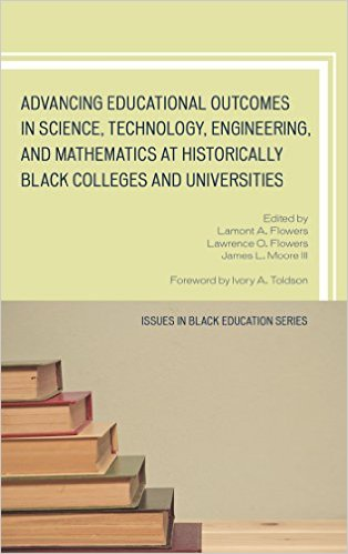 A Comparison of African-American Males in STEM Fields From HBCUs and From Other Institutions - A book chapter by Dr. Lorenzo Esters